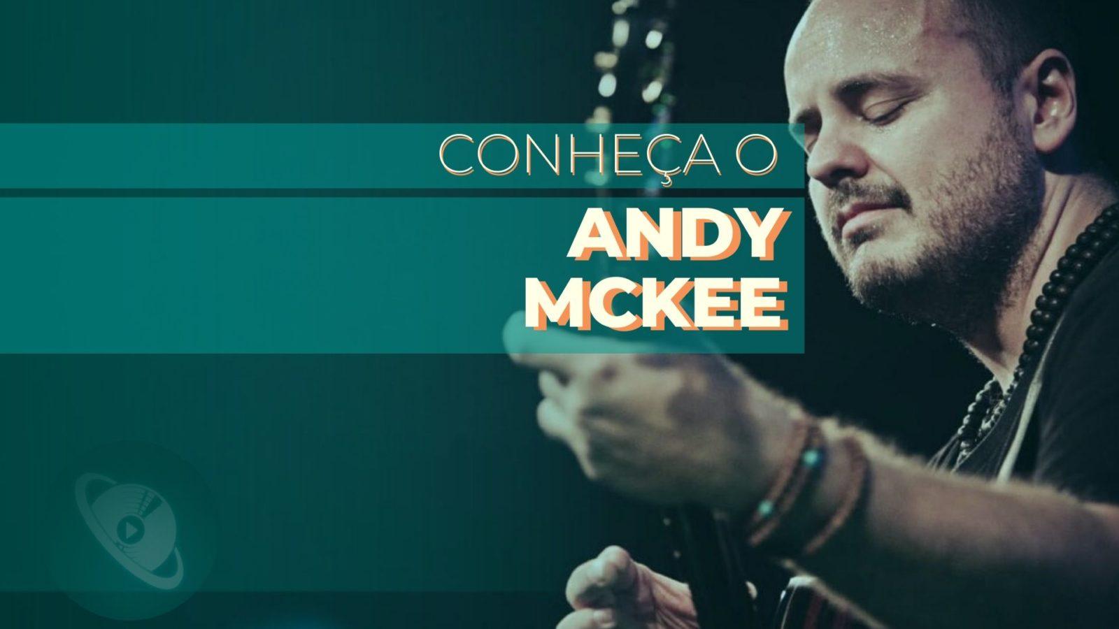 Conheça Andy Mckee - Planeta Música
