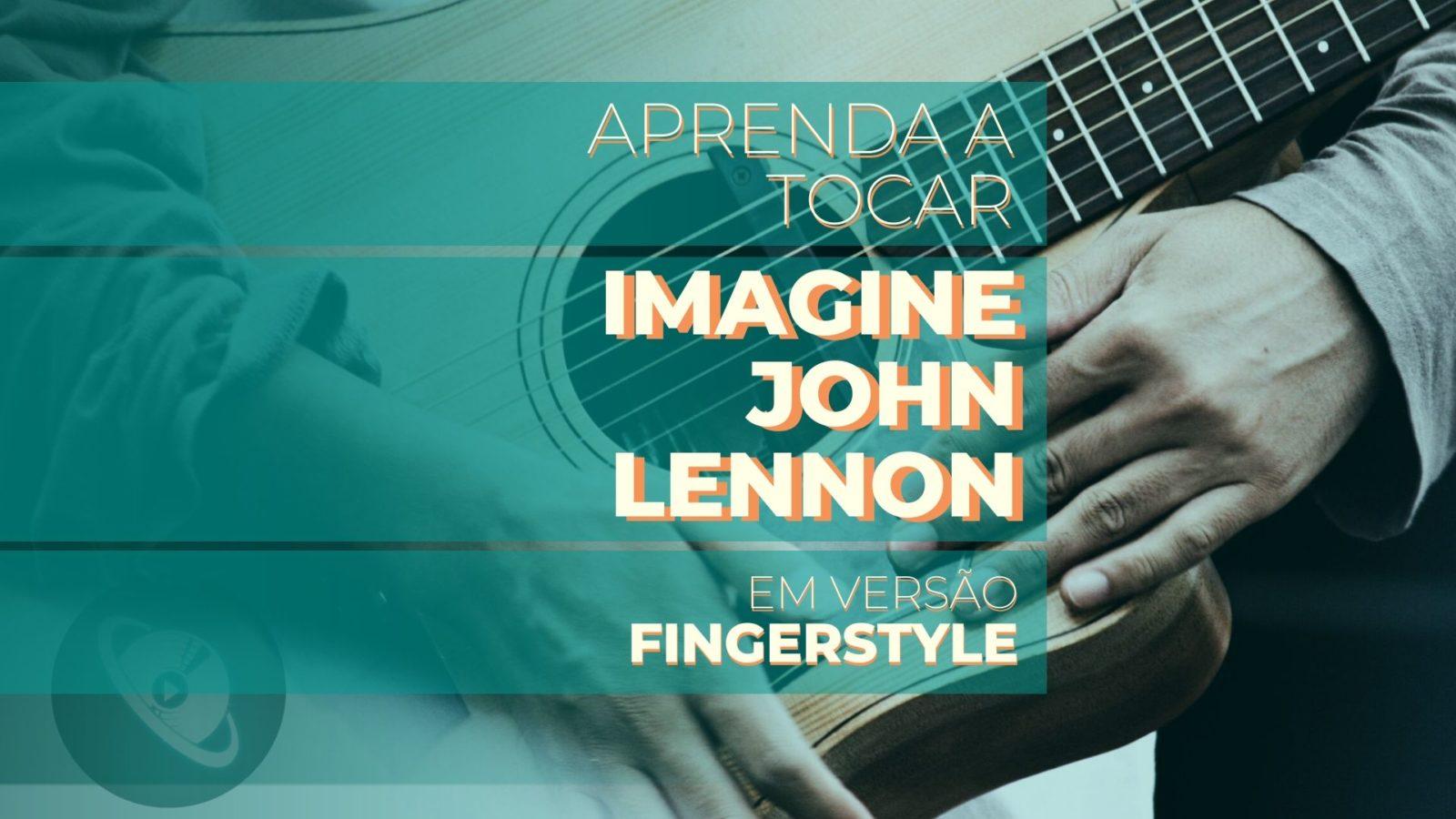 Aprenda a tocar Imagine de John Lennon - Planeta Música