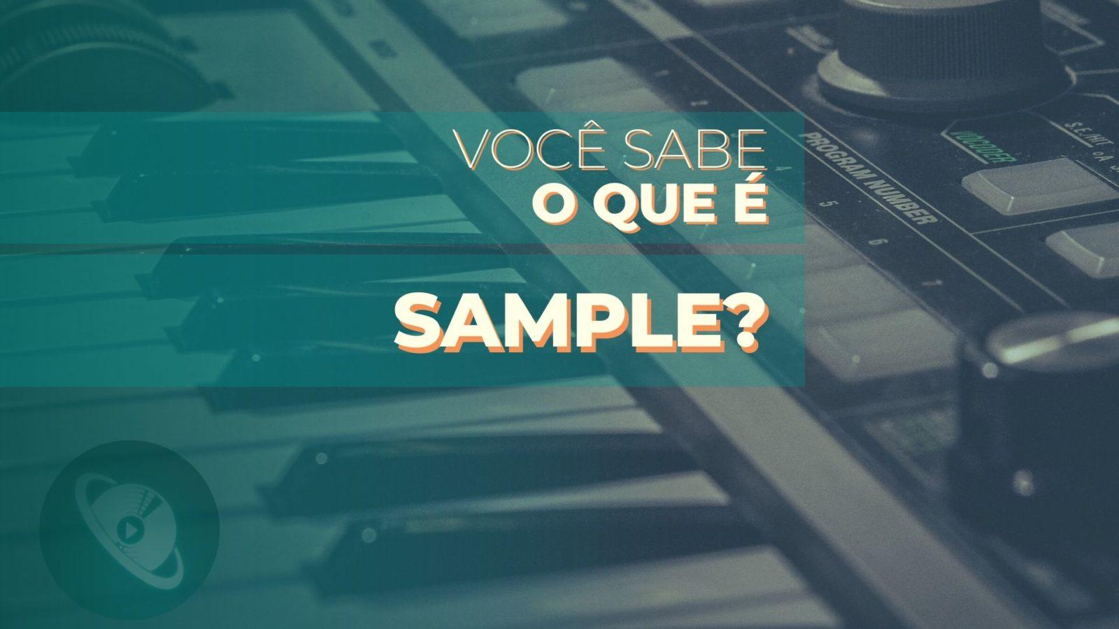 O que é sample? - Planeta Música