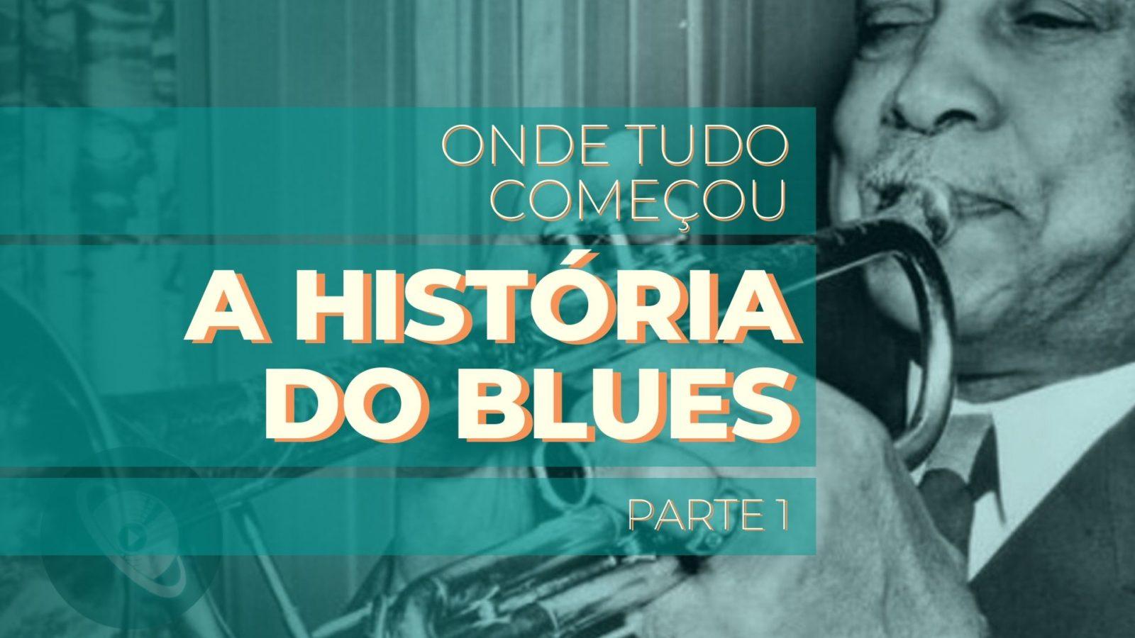 história do blues - Planeta Música