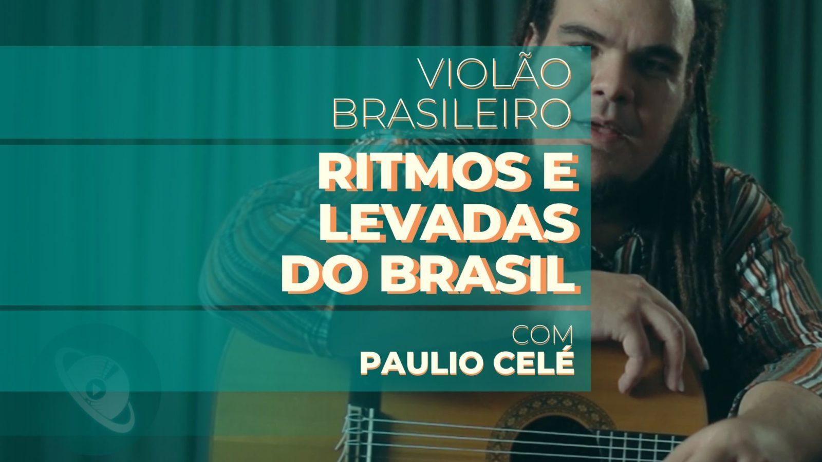 Aprenda Violão Brasileiro com Paulio Celé - Planeta Música