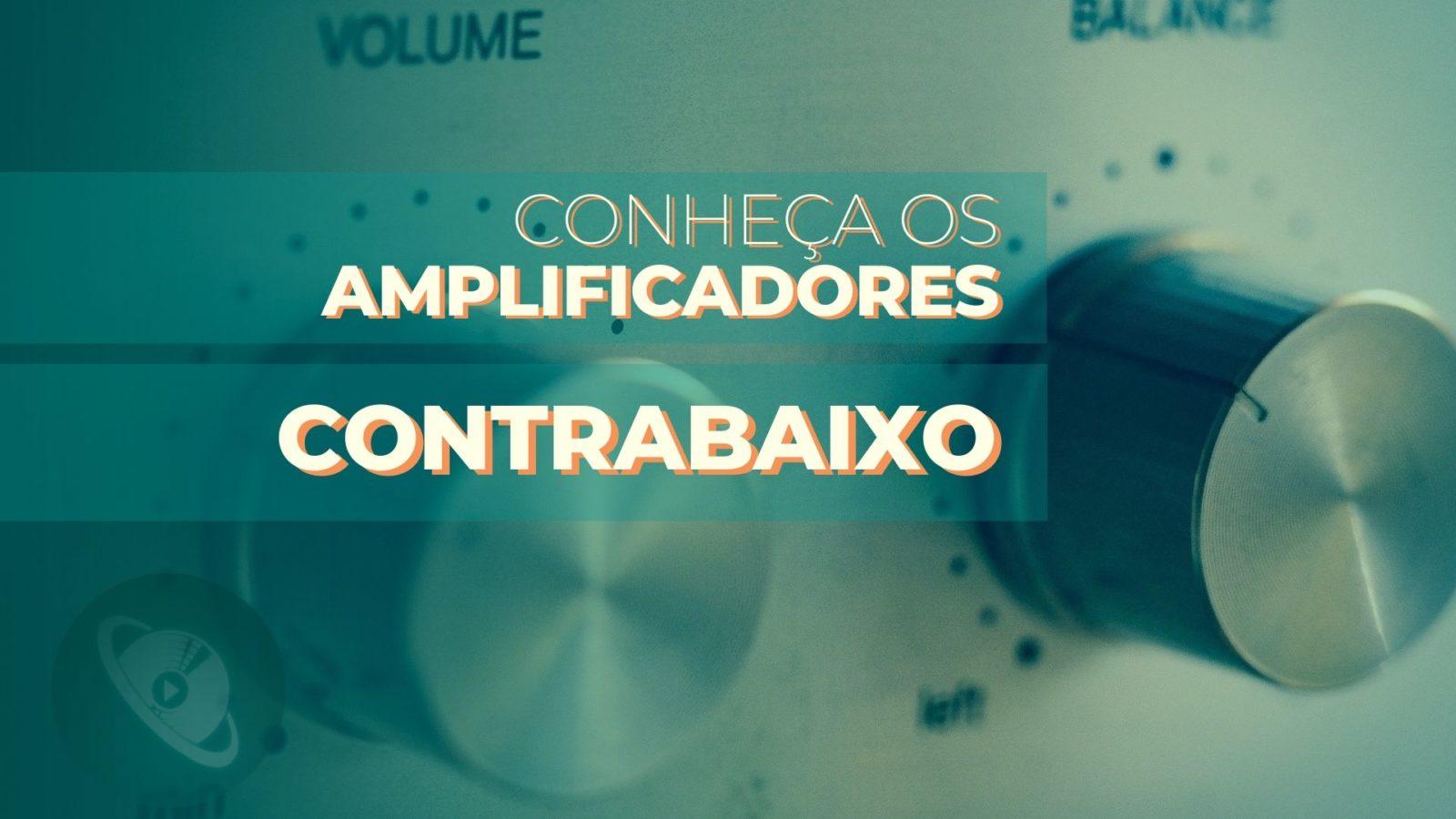 Amplificadores de Contrabaixo - Planeta Música