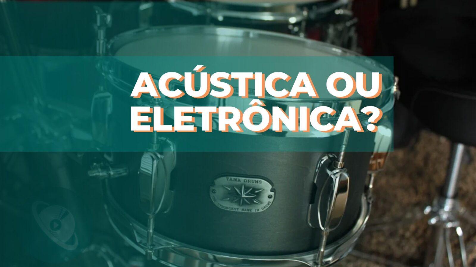 Bateria acústica ou eletrônica - Planeta Música