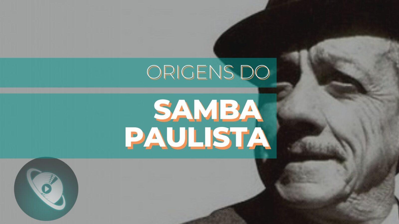 Origens do samba paulista - conheça a história do samba em São Paulo