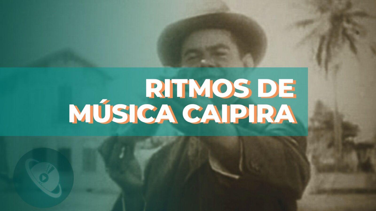 Ritmos de música caipira com Zé Helder - Planeta Música