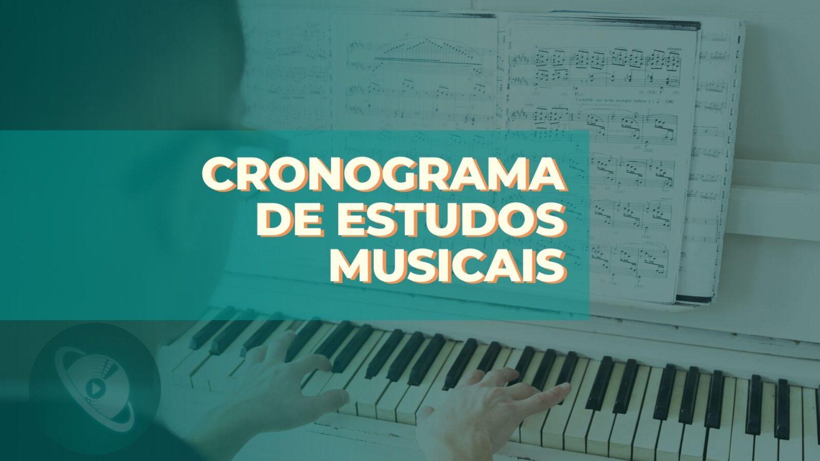 Cronograma de Estudos Musicais - Planeta Música