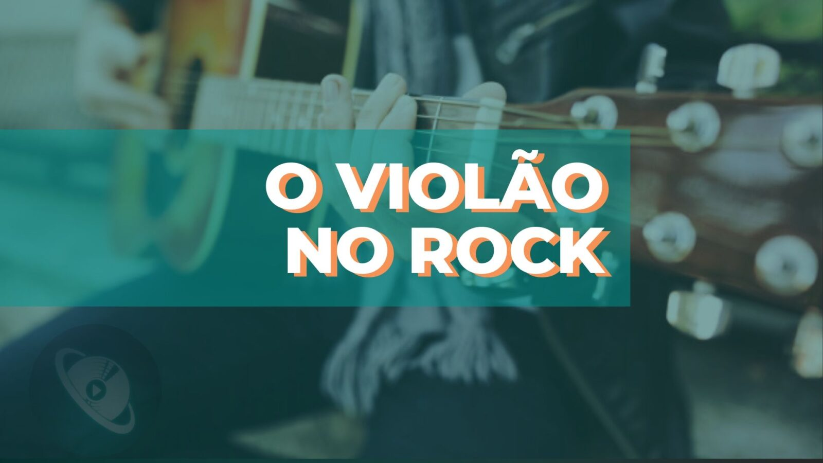 Violão no Rock - Planeta Música